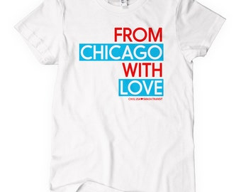 Women's From Chicago With Love T-shirt - S M L XL 2x - Ladies' Chicago Tee, Windy City, Native, Home - 4 Colors