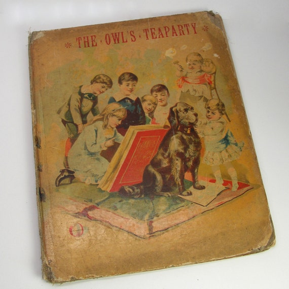 Rare Antique Children's Book  1884 The Owls Teaparty