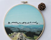 Winter Sale The mountains are calling and I must go.  /  original photography on cotton with hand embroidered quote / rustic home decor / ca