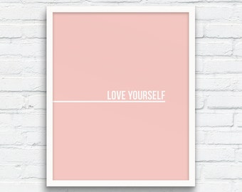 Love Yourself Print, Rose Quartz and White, Pale Pink, Love quote, Nordic Wall Art, Minimalist Pink Wall Art, Office Wall Art, Printable Art