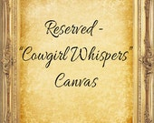 COWGIRL WHISPERS 22x30 canvas