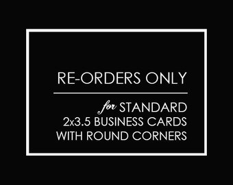 card re-orders ONLY for cards with round corners - FREE UPS ground shipping