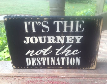 Black and Ivory It's The Journey Not The Destination Sign, Wooden Shelf Sitter Signs, Gallery Wall Sign