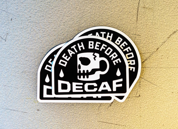 Death Before Decaf Sticker Pack (5 pack)