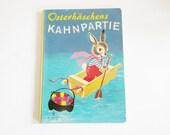 """German Vintage Childrens Book """" Osterhäschen Kahnpartie"""" in GERMAN / Book for Spring Easter"""