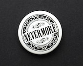 Handmade pinback button / badge - Nevermore - Edgar Poe - The Raven - Quote Button