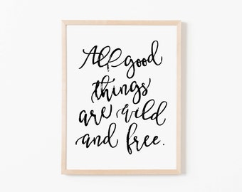 All Good Things Are Wild And Free Nursery Art. Nursery Wall Art. Nursery Prints. Nursery Decor. Boy Wall Art. Adventure Art.