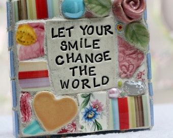 Let  Your Smile Change the World, mosaic wall art, gift