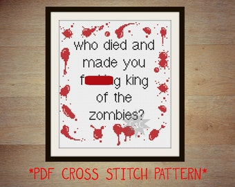 Shaun of the Dead 'King of the Zombies' quote cross stitch sampler pattern