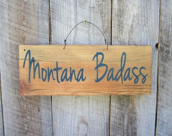 Rustic Home Decor Montana Badass Sign Badass Decor Badass Distressed Sign Montana Wood Sign Cabin Lodge Decor Made In Montana Reclaimed Wood