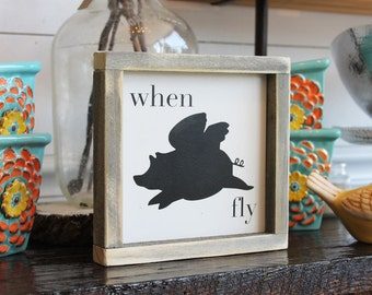 When Pigs Fly Rustic Wood Sign Spring Decor, Housewarming Gift, Home Decor, Farmhouse