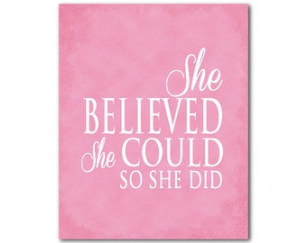 Girl's Wall Decor - She believed she could so she did - nursery print - inspirational graduation gift - friendship typography - gift for her