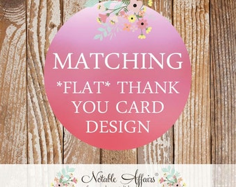 Matching Thank You Cards - Flat 4.875x3.375 or 4x6 - matching unfolded thank you card design