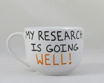 Ready to Ship Research Progress Mug-  Custom Mug for hot and cold beverages