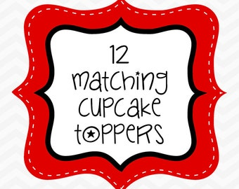 Add matching CUPCAKE TOPPERS to your order. (Printed, assembled and shipped right to your door!)