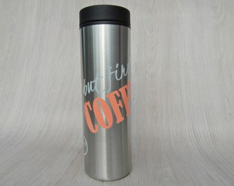 BUT FIRST, COFFEE Stainless steel insulated travel mug