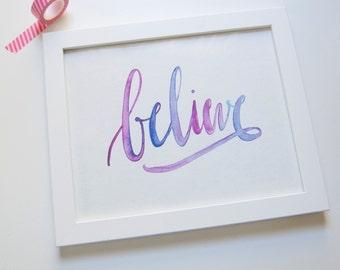 Believe calligraphy quote, 8x10