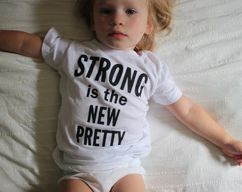 Strong Is The New Pretty, Children's t-shirt by The Bee & The Fox, Made in the USA