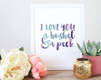 "Watercolor ""I Love You a Bushel and a Peck"" Nursery Printable"