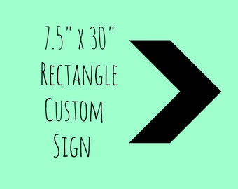 "7.5"" x 30"" Rectangle Custom Sign"