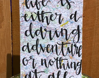 Life is either a daring adventure or nothing at all-Map Wood Sign