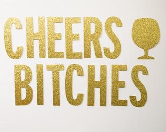 Cheers Bitches Glitter Banner Bachelorette Party Bachelorette Banner Bridal Shower Decor Wedding Banner Party Decor Gold Glitter Banner