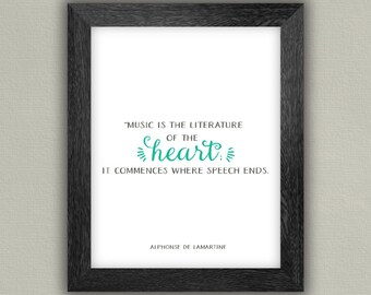 Music Wall Art - Quote Print - Music is the literature of the heart - Alphonse de Lamartine