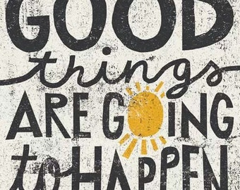 Inspire Print #16: Good things are going to happen!