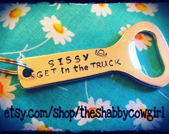 Sissy Get in the Truck bottle opener