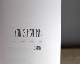 You Sleigh Me - Notes from Santa Card  - Funny Christmas / Holiday Card