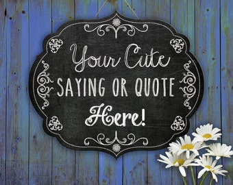 Chalkboard sign personalized with your quote, poem or saying, Personalized chalkboard sign, customized sign, custom chalkboard sign