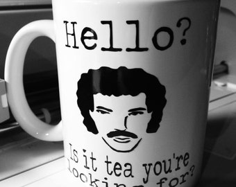 Hello? Is it Tea You're Looking For? Lionel Richie Mug