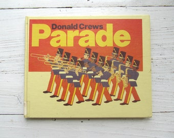 Parade Book . 1983 . Donald Crews . Stated First Edition . 1st Ed . Greenwillow . Hardcover . 1980's Children's Book . Vintage Kid's Story