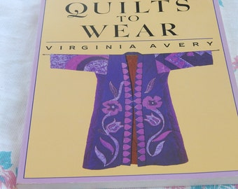 Quilts to Wear by Virgina Avery