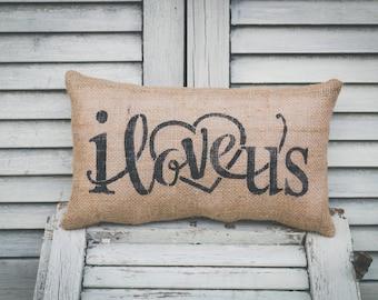 I Love Us Pillow Home Decor Pillow Decorative Pillow Love Pillow burlap pillow 14x9 accent pillow
