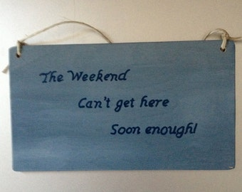 Is It The Weekend Yet?  Humorous Wall Plaque.