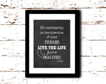 Go confidently in the direction of your dreams. An inspirational Thoreau quote w/chalkboard-like bkgrnd. 8x10 Printable Wall Art, Home Decor