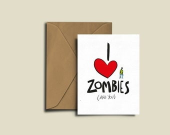 I Love Zombies...and you. Valentine's Day card. A5 300GSM Card.