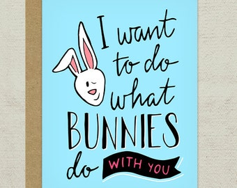 ON SALE - Hand-drawn I Want to Do What Bunnies Do With You Greeting Card - Love, Anniversary Card
