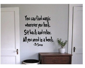 Dr Seuss magic Quote Sign Vinyl Decal Sticker  --- wall lettering you can find magic whever you look suess kids read reading learn books