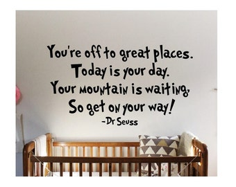 Dr Seuss Quote Sign Vinyl Decal Sticker wall You're off to great places today is your day large big book suess kids read reading learn books