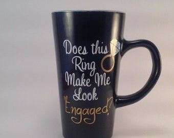 Does This Ring Make Me Look Engaged? Future Mrs. Your Name Black Coffee Mug