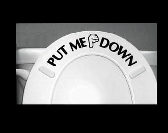 PUT ME DOWN Decal Bathroom Toilet Seat Vinyl Sticker Sign Reminder for Him