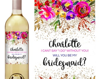 Custom Bridesmaid Proposal Gift - Bridesmaid Wine Bottle Label - Asking Bridesmaid Will You Be My Bridesmaid Gift