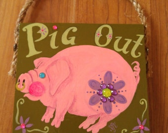 "Flower power Pig house / kitchen sign ""pig out"""