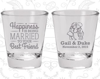 Happiness is Being Married to your Best Friend, Imprinted Shot Glass, Bride and Groom Shot Glasses, Country Wedding (514)