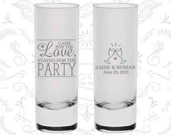 Came for the Love, Stayed for the Party, Imprinted Shooters, Love Wedding Shooters, Romantic Wedding, Tall Shot Glasses (404)