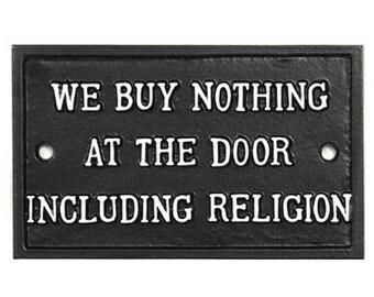 Vintage We Buy Nothing At The Door Including Religion Sign -  Front Door Sign Plaque Solid Cast Metal British UK Made Black ~ DOOR-27-bl