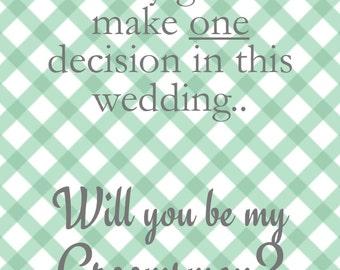 Groomsmen.. I only get one Decision Wedding Card