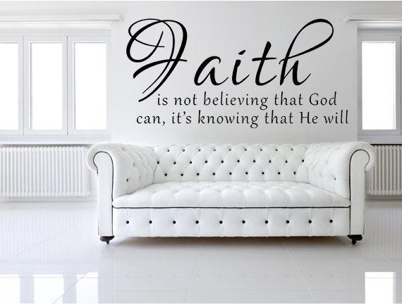 Faith is not believing that god can vinyl wall decal faith for Faith decor